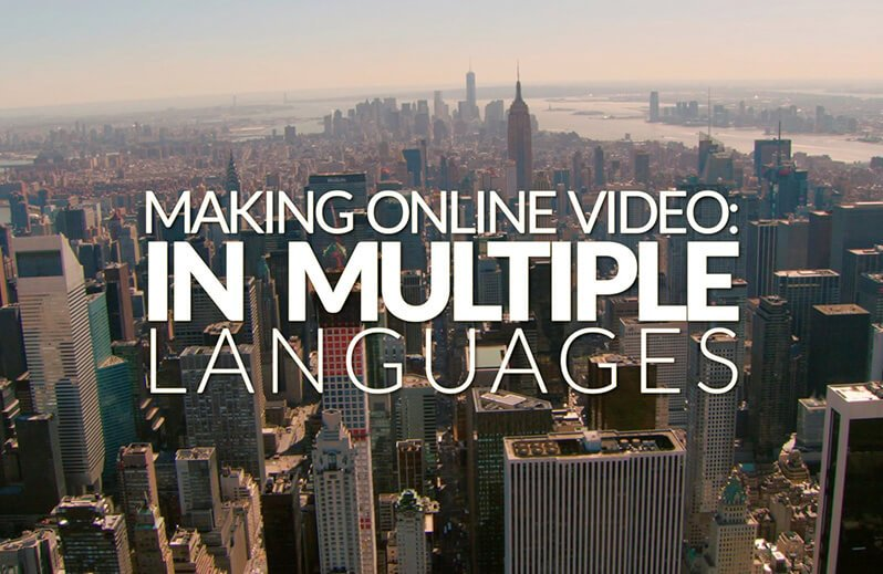 Intro to Content Localization; Making Online Video in Multiple Languages