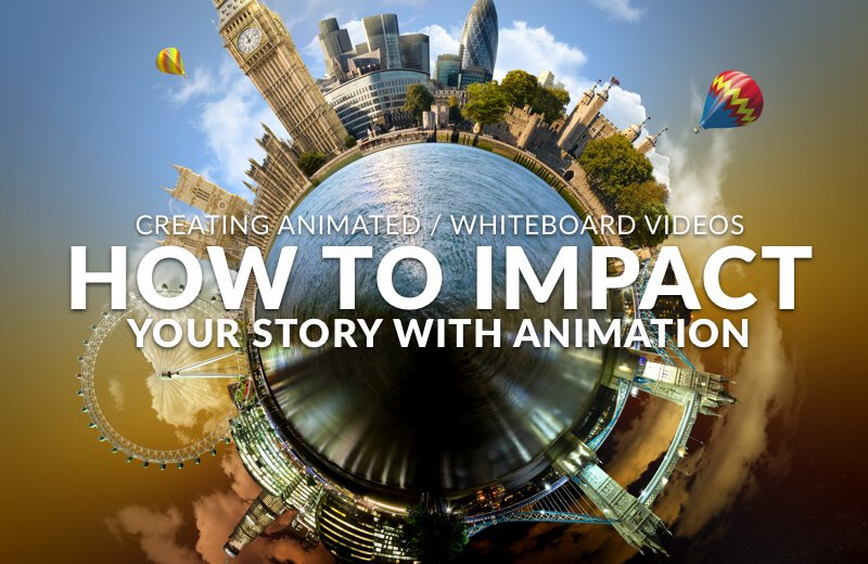Creating Animated/ Whiteboard Videos: How to Impact Your Story with Animation